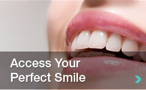 Access Your Perfect Dental Smile